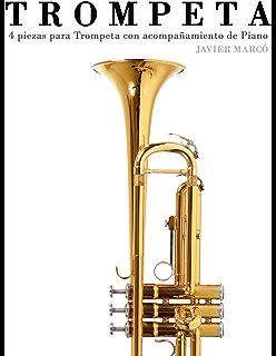 Trompeta: 4 piezas para Trompeta con acompañamiento de Piano