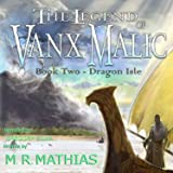 Dragon Isle: The Legend of Vanx Malic