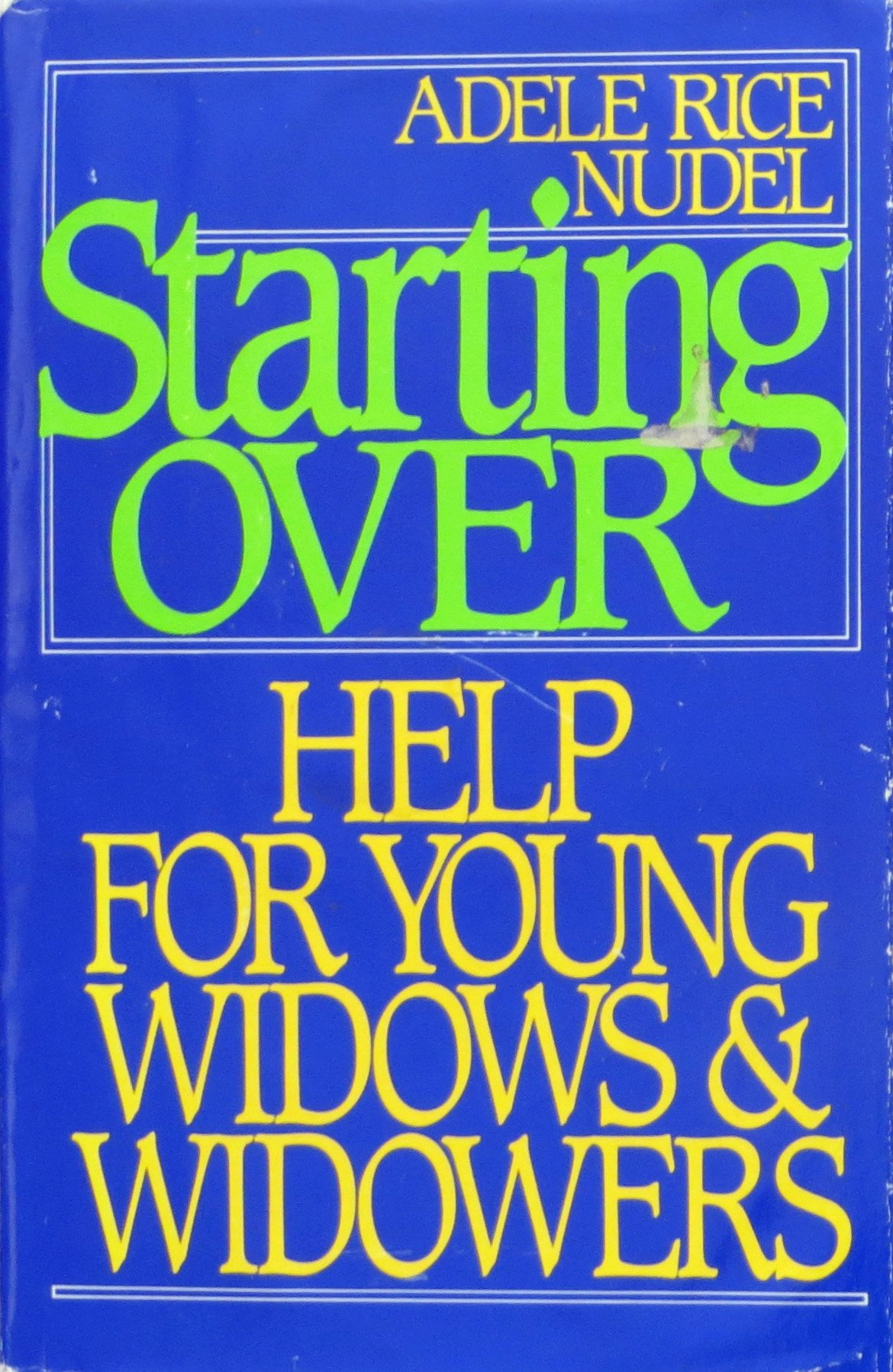 Starting over: Help for Young Widows and Widowers: Adele