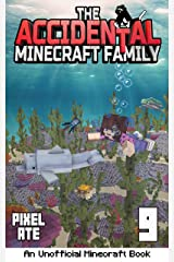 The Accidental Minecraft Family: Book 9 Kindle Edition