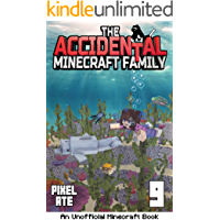 The Accidental Minecraft Family: Book 9