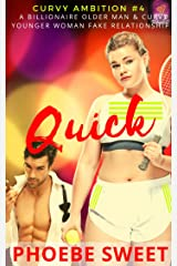 Quick: An Older Man - Younger Curvy Woman Fake Relationship Romance (Curvy Ambition Book 4) Kindle Edition