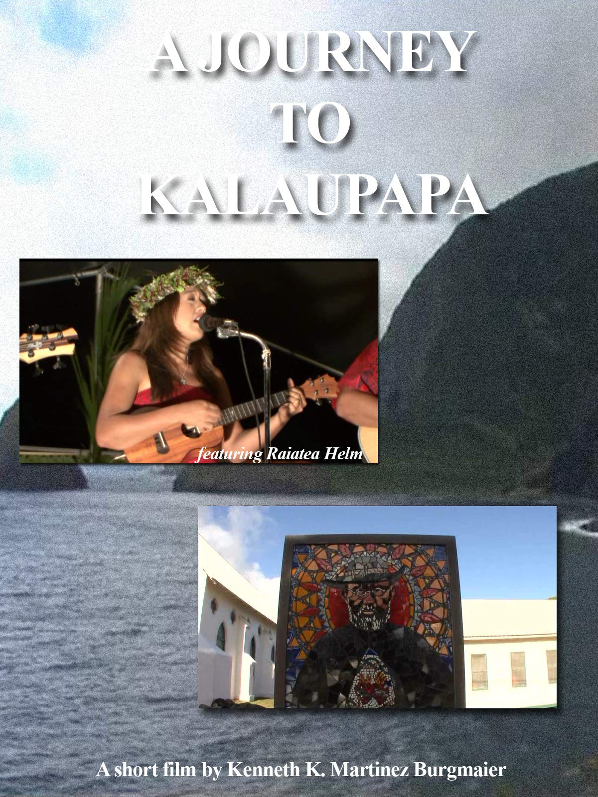 A Journey To Kalaupapa