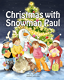Books for Kids: Christmas with Snowman Paul, (Rhyming Picture Books about Christmas), Beginner Readers ages 3-8, Bedtime Stories, Friendship Books for kids (Snowman Paul Book Series, vol. 8)