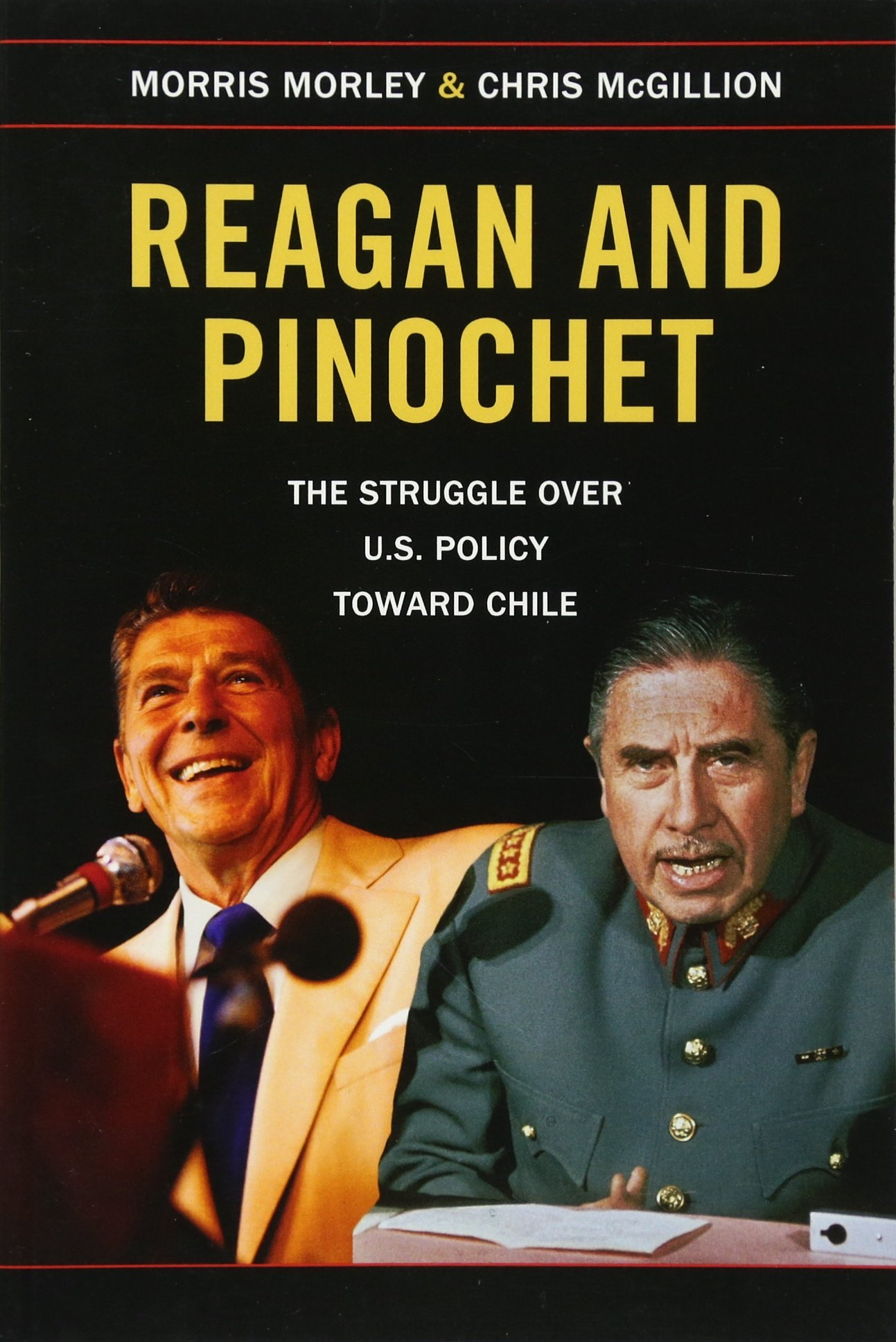 Reagan and Pinochet: The Struggle over US Policy toward Chile Paperback – February 2, 2015