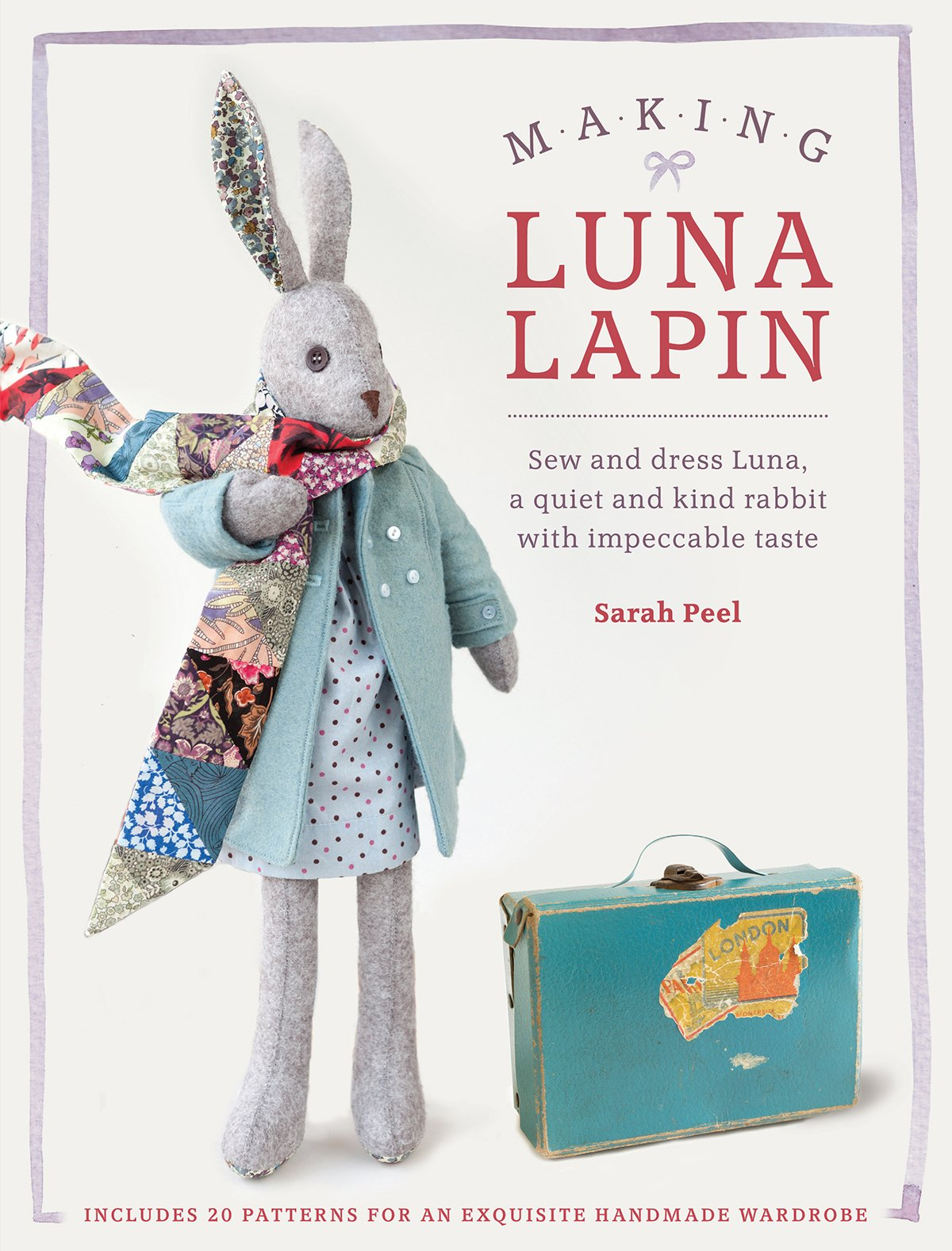 Download Making Luna Lapin: Sew and Dress Luna, a Quiet & Kind Rabbit with Impeccable Taste pdf epub