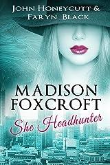 Madison Foxcroft: She Headhunter Kindle Edition