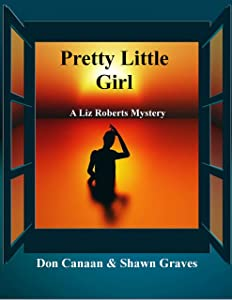 Pretty Little Girl: A Liz Roberts Mystery (A Liz Roberts  Mystery Book 1)