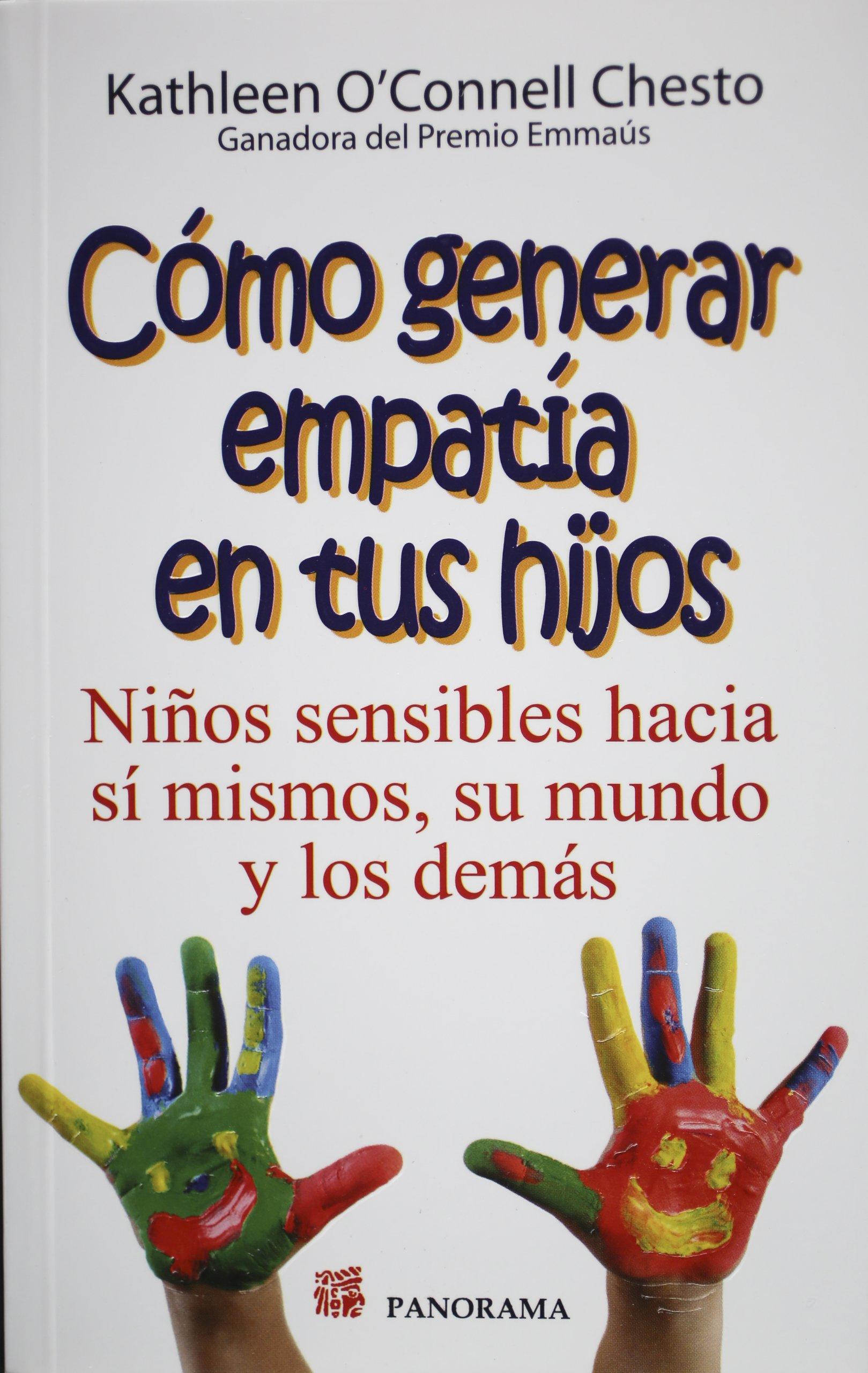 Como generar empatia en tus hijos. Ninos sensibles hacia si mismos, su mundo y los demas (Spanish Edition) ebook