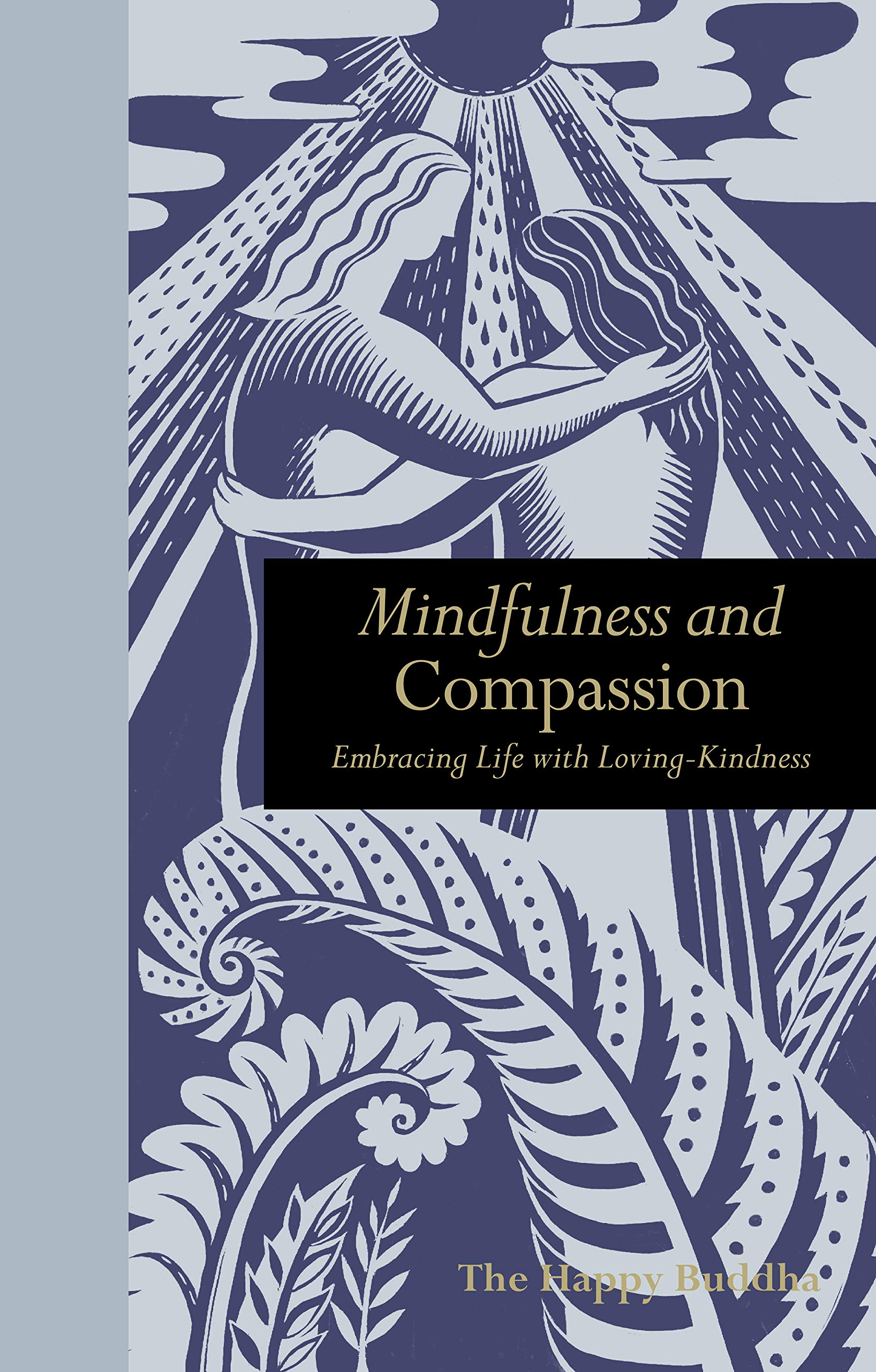 Read Online Mindfulness and Compassion: Embracing Life with Loving-Kindness PDF