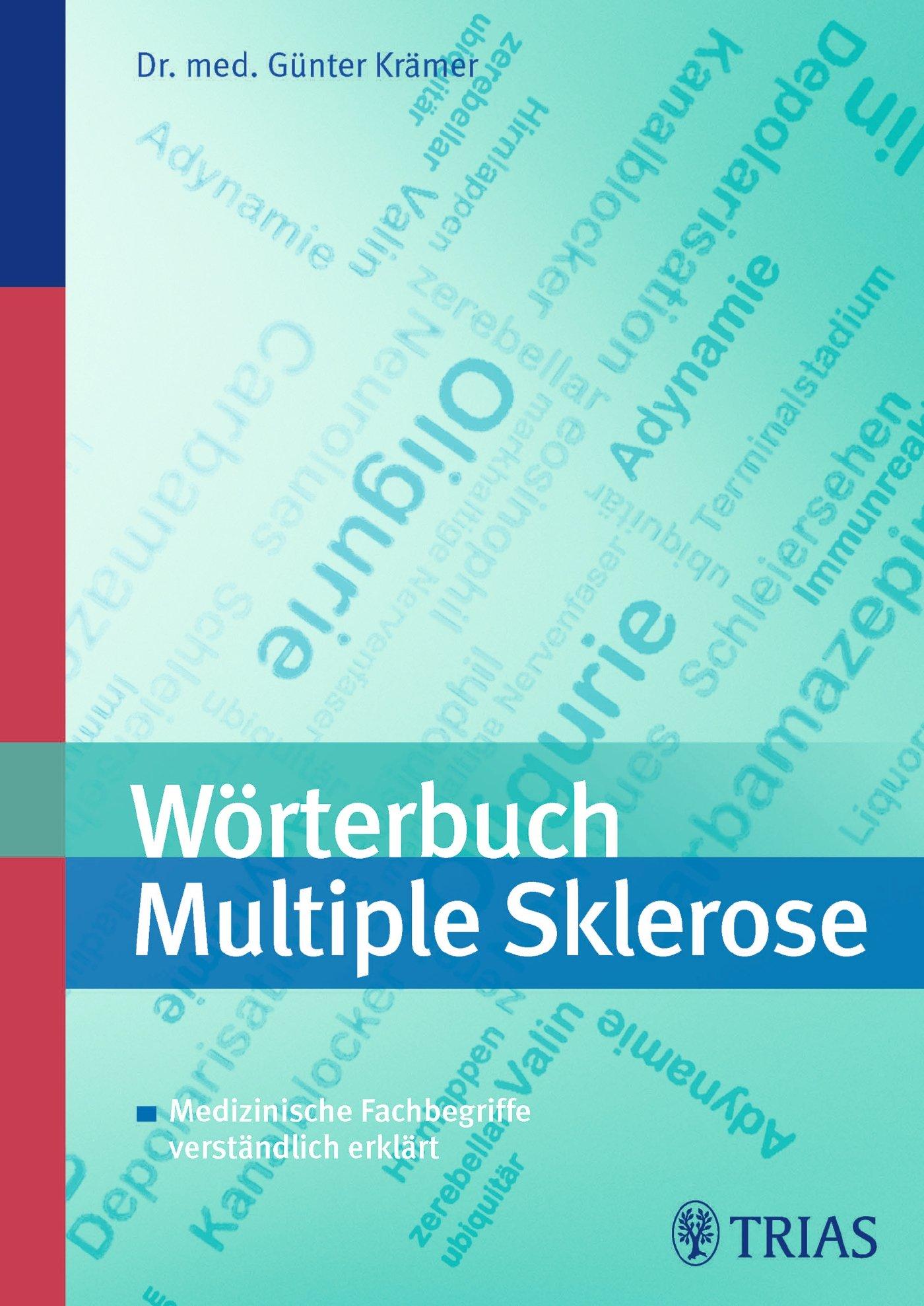 Wörterbuch Multiple Sklerose: Medizinische Fachbegriffe verständlich erklärt