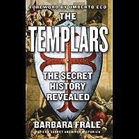 The Templars: The Secret History Revealed