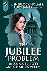 The Jubilee Problem: A Sherlock Holmes and Lucy James Mystery (The Sherlock Holmes and Lucy James Mysteries Book 5) Kindle Edition