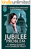 The Jubilee Problem: A Sherlock Holmes and Lucy James Mystery (The Sherlock Holmes and Lucy James Mysteries Book 5)