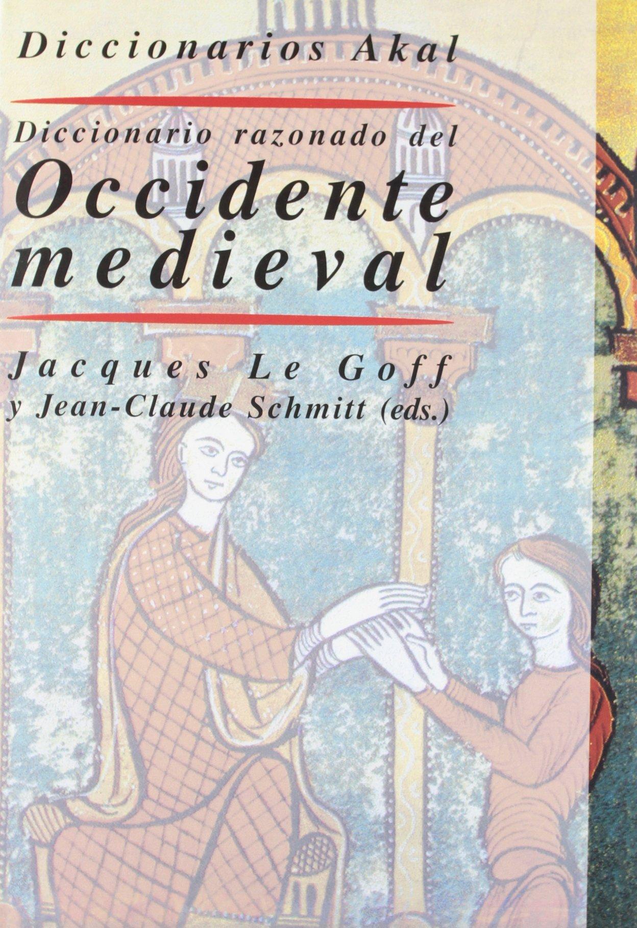 Diccionario razonado del Occidente medieval: 36 Diccionarios: Amazon.es: Le Goff, Jacques, Schmitt (ed.), Jean-Claude, Carrasco Manchado, Ana Isabel: Libros