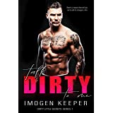 Talk Dirty To Me (The Dirty Little Secrets Series Book 1)