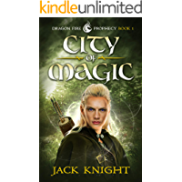 City of Magic (Dragon Fire Prophecy Book 1)