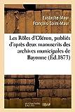 Les Rôles d'Oléron, publiés d'après deux manuscrits des archives municipales de Bayonne