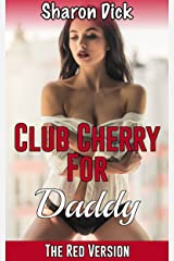Club Cherry For Daddy: The Red Version Kindle Edition