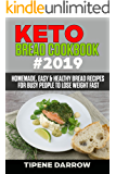Keto Bread Cookbook #2019: Homemade, Easy & Healthy Bread Recipes for Busy People to Lose Weight Fast
