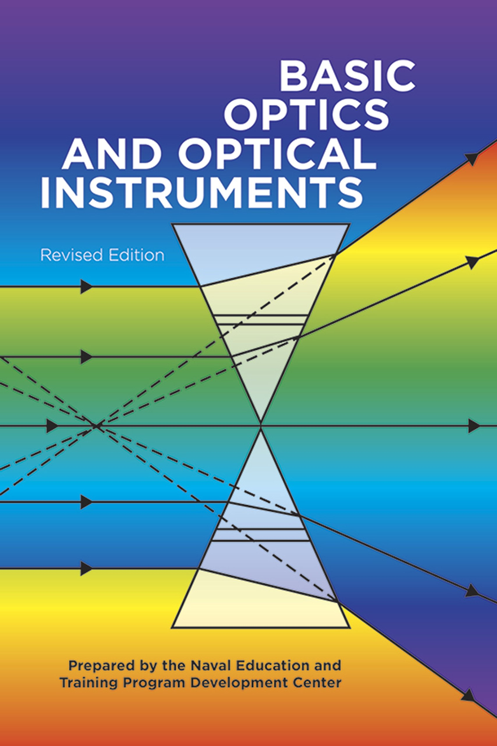 Basic Optics and Optical Instruments: Revised Edition: Naval ...
