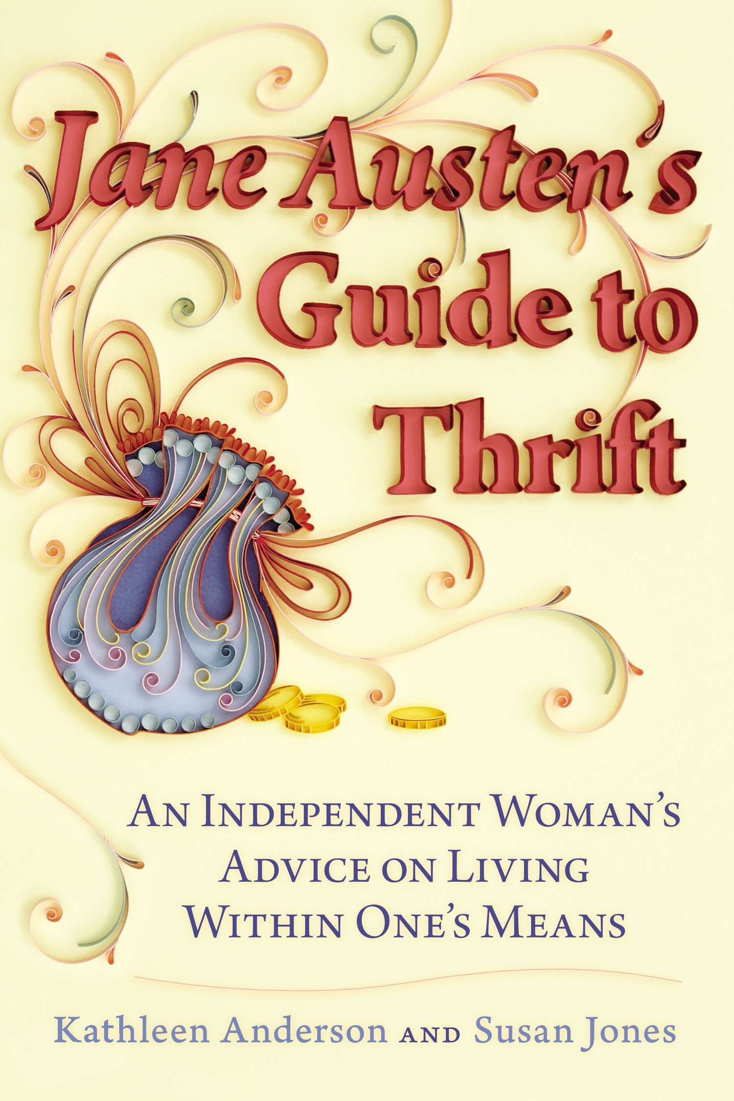 Read Online Jane Austen's Guide to Thrift: An Independent Woman's Advice on Living within One's Means PDF