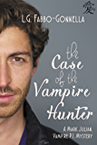 The Case of the Vampire Hunter: A Mark Julian, Vampire, P.I. Mystery (Mark Julian, Vampire P.I. Book 4)