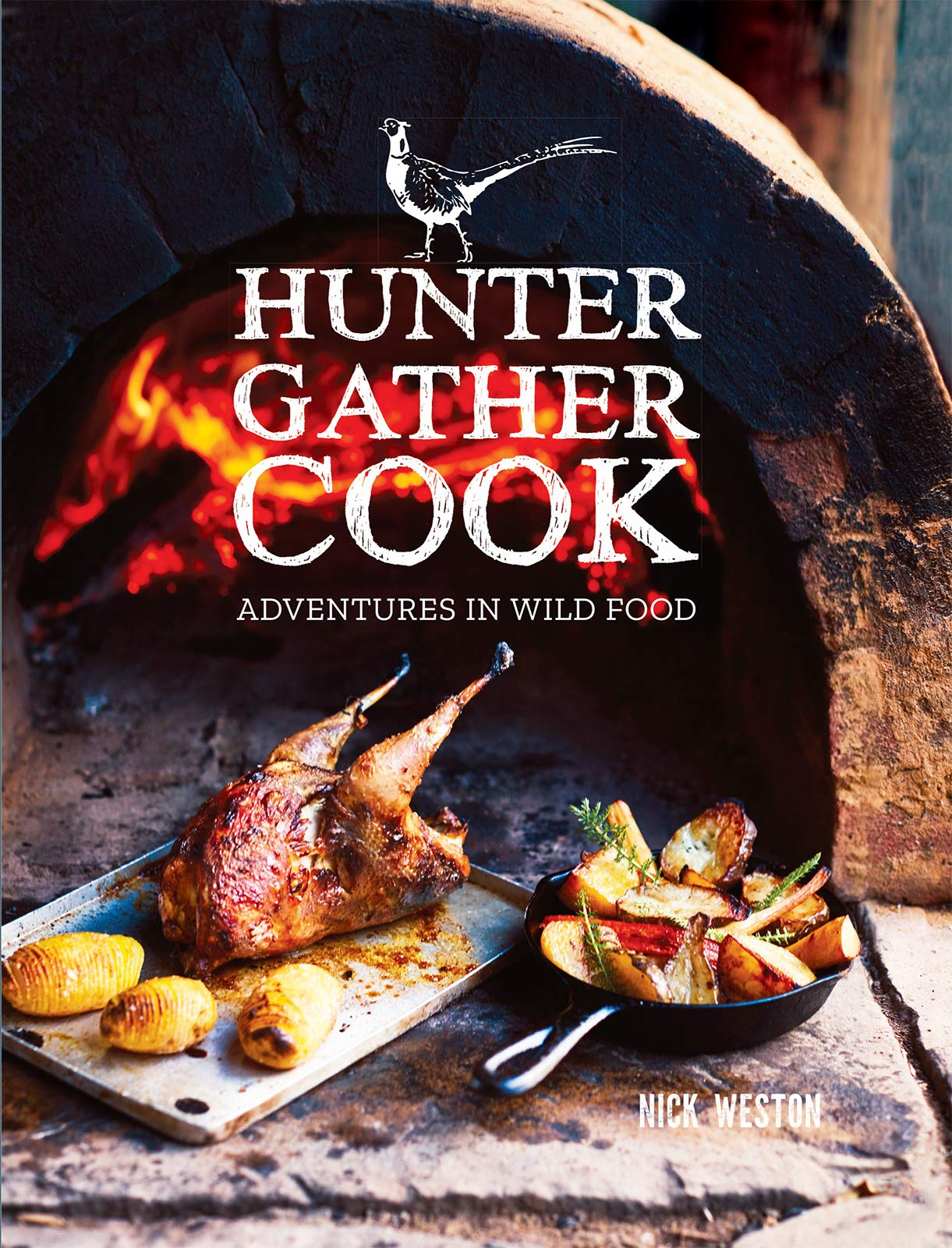 Hunter Gather Cook Adventures In Wild Food Amazon Co Uk Nick Weston 9781784944179 Books