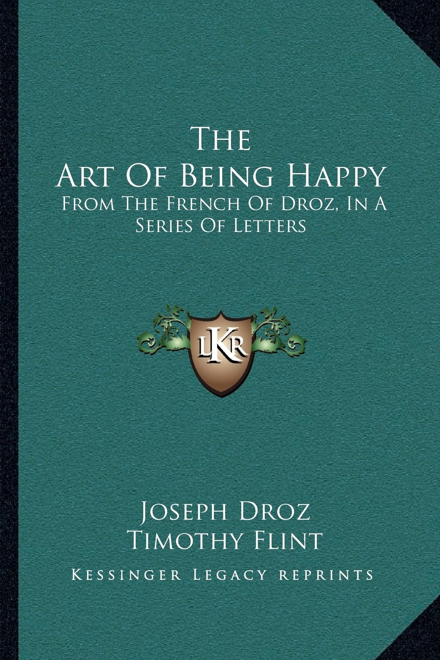 Download The Art Of Being Happy: From The French Of Droz, In A Series Of Letters pdf epub