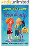 The Girls' Q&A Book on Friendship: 50 Ways to Fix a Friendship Without the DRAMA (The Girls' Q&A Books 1)