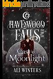 Cast in Moonlight (Havenwood Falls High Book 19)