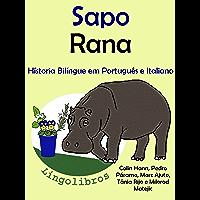 """Conto Bilíngue em Português e Italiano: Sapo — Rana (Série """"Animais e vasos"""" Livro 1)"""