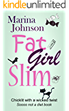 Fat Girl Slim: Chicklit with a wicked twist, sooo not a diet book.
