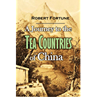 A Journey to the Tea Countries of China (English Edition)