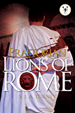 Praetorian: Lions of Rome (English Edition)