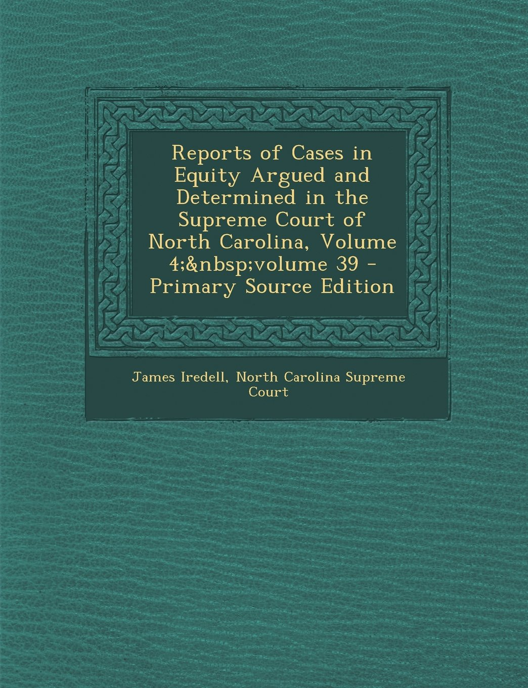 Download Reports of Cases in Equity Argued and Determined in the Supreme Court of North Carolina, Volume 4; volume 39 ebook