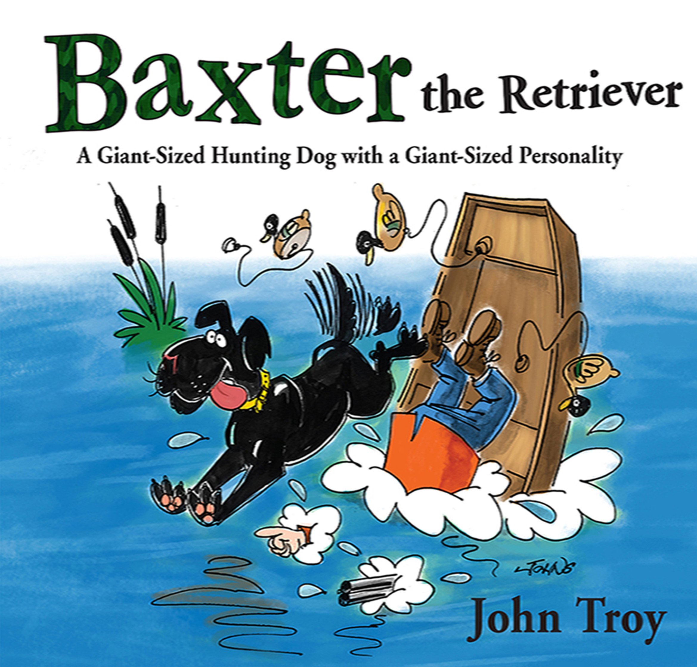Download Baxter the Retriever: A Giant-Sized Hunting Dog with a Giant-Sized Personality PDF