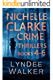 Nichelle Clarke Crime Thrillers, Books 4-6: Devil in the Deadline / Cover Shot / Lethal Lifestyles