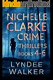 Nichelle Clarke Crime Thrillers, Books 4-6: Devil in the Deadline / Cover Shot / Lethal Lifestyles