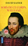 Sors de ce corps, William !