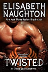TWISTED (Eternal Guardians Book 7) Kindle Edition