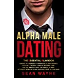 ALPHA MALE DATING The Essential Playbook: Single → Engaged → Married (If You Want). Love Hypnosis, Law of Attraction, Art of