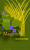 Mastering the Growing Edge: Plants as Tools for Garden Creation