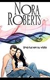 Una luz en su vida: Los MacGregor (4) (Nora Roberts) (Spanish Edition)