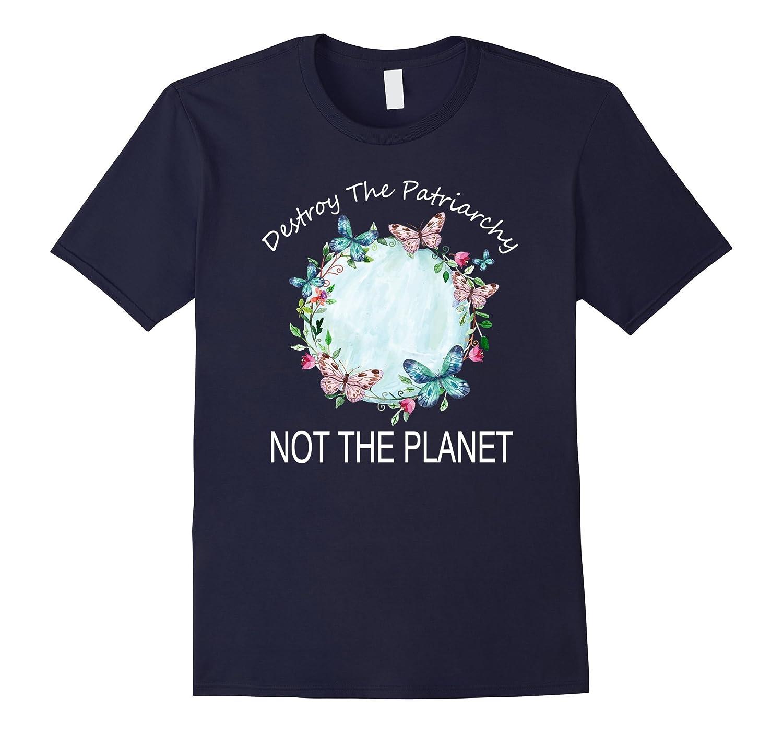Destroy The Patriarchy T-shirt Feminist Eco Activist-TH