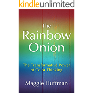 The Rainbow Onion: The Transformative Power of Color Thinking