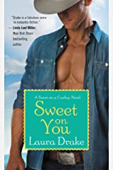 Sweet on You (Sweet on a Cowboy Book 3) Kindle Edition