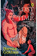 Lost in Time: Ghatotkacha and the Game of Illusions Kindle Edition