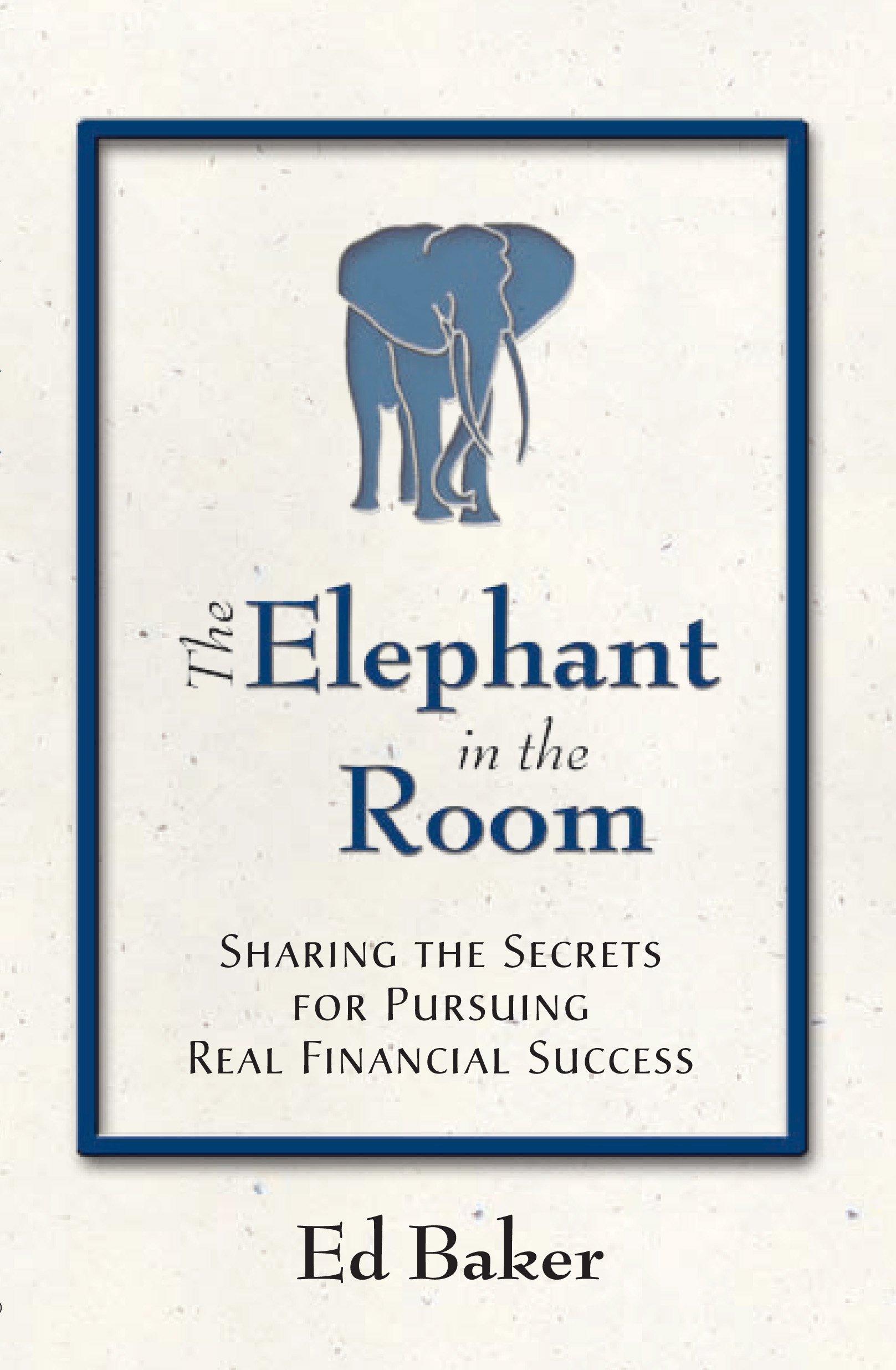 The Elephant in the Room: Ed Baker: 9780979365409: Amazon.com: Books