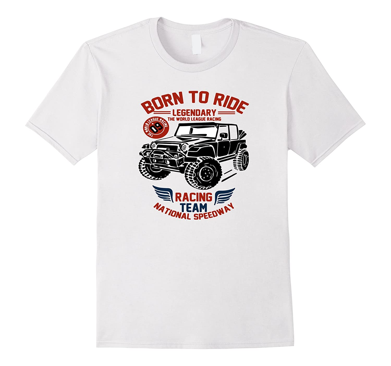 4ecb4fa8 Born to Ride Legendary Racing Team Dirty Road Jeep t-shirt-RT ...